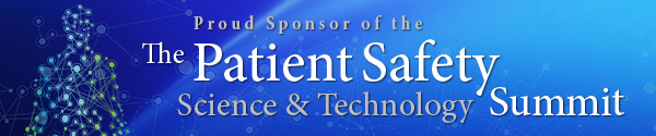 Proud Sponsor of the Patient Safety Science & Technology Summit